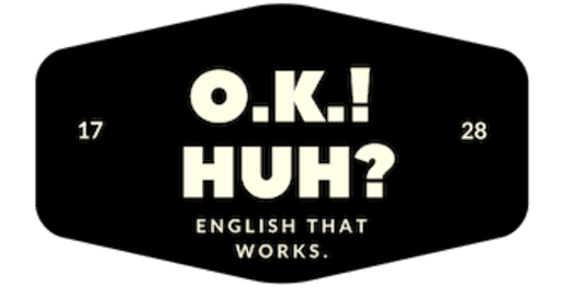 O.K.! Huh? | American English Tutor in Kobe, JAPAN | Medical and Sales Professionals