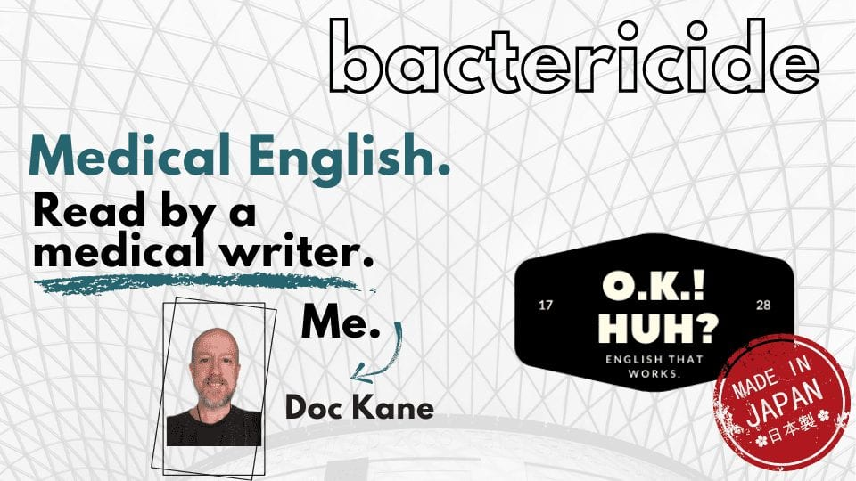 how to pronounce bactericide, medical english pronunciation, okhuh, japan