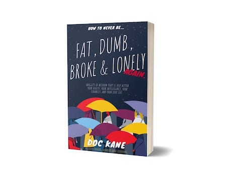 How to Never Be Fat, Broke, Dumb, and Lonely Cover